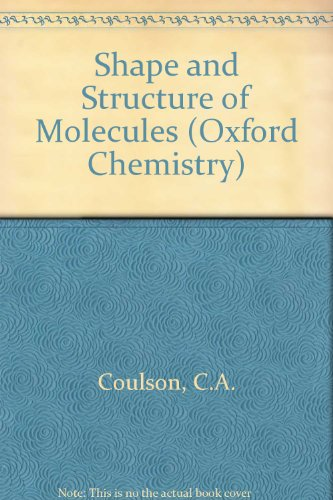 9780198554431: The Shape and Structure of Molecules
