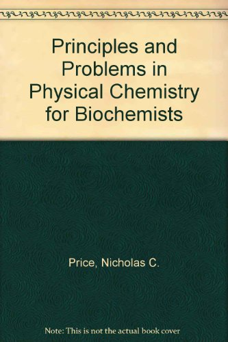 9780198555117: Principles and Problems in Physical Chemistry for Biochemists