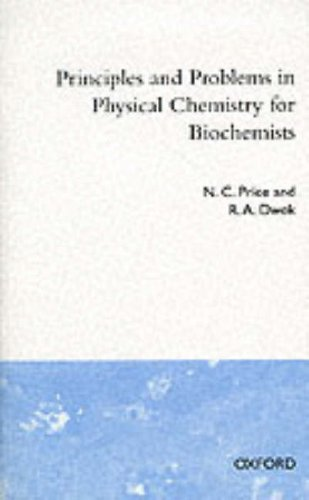 9780198555124: Principles and Problems in Physical Chemistry for Biochemists