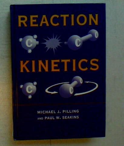 9780198555285: Reaction Kinetics (Oxford Science Publications)