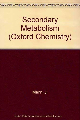 9780198555308: Secondary Metabolism (Oxford Chemistry Series)