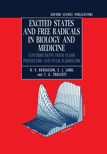 9780198555605: Excited States and Free Radicals in Biology and Medicine: Contributions from Flash Photolysis and Pulse Radiolysis (Oxford Science Publications)