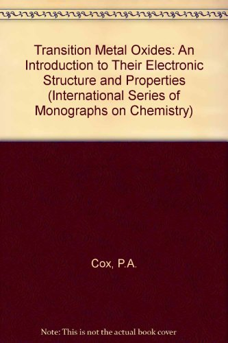 9780198555704: Transition Metal Oxides: An Introduction to Their Electronic Structure and Properties (International Series of Monographs on Chemistry)