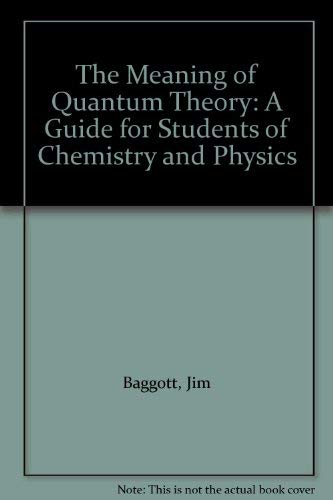 9780198555766: The Meaning of Quantum Theory: A Guide for Students of Chemistry and Physics