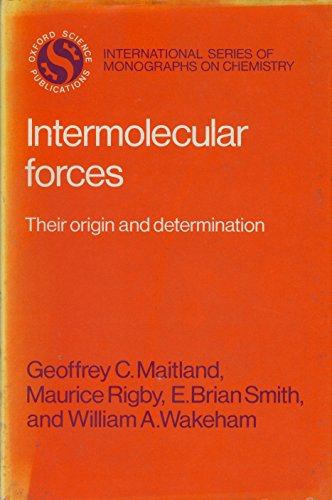 Intermolecular Forces: Their Origin and Determination (International: Maitland, Geoffrey C.,