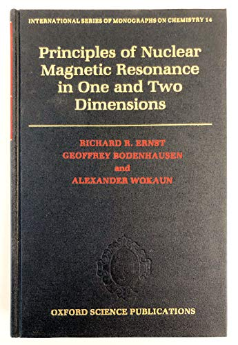 9780198556299: Principles of Nuclear Magnetic Resonance in One and Two Dimensions (International Series of Monograp