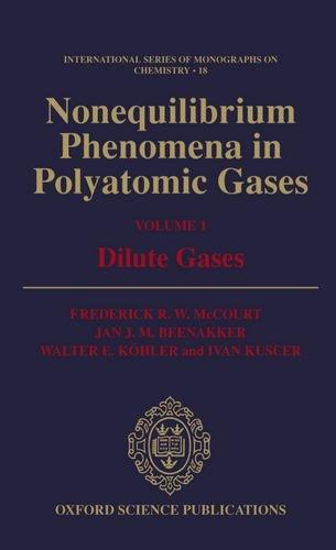 Nonequilibrium Phenomena in Polyatomic Gases: Volume 1: Dilute Gases (International Series of ...