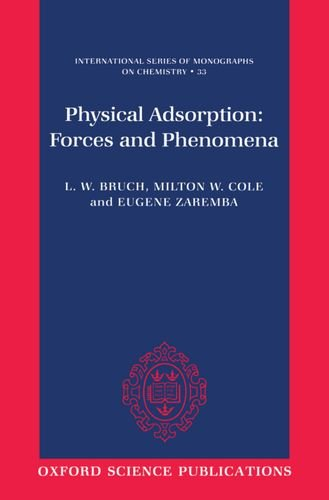 9780198556381: Physical Adsorption: Forces and Phenomena (International Series of Monographs on Chemistry)