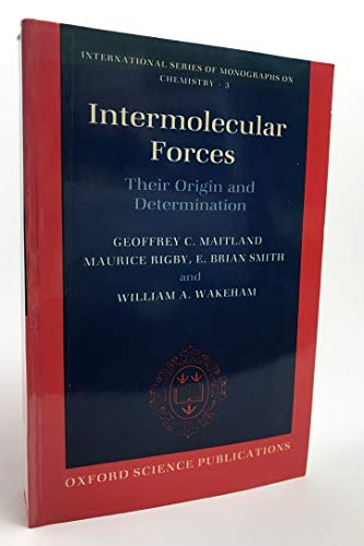 Intermolecular Forces: Their Origin and Determination (International: Maitland, Geoffrey, Rigby,