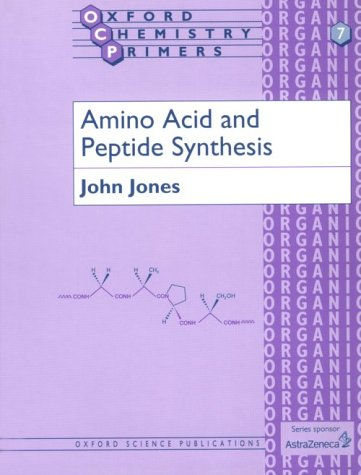 9780198556688: Amino Acid and Peptide Synthesis (Oxford Chemistry Primers)