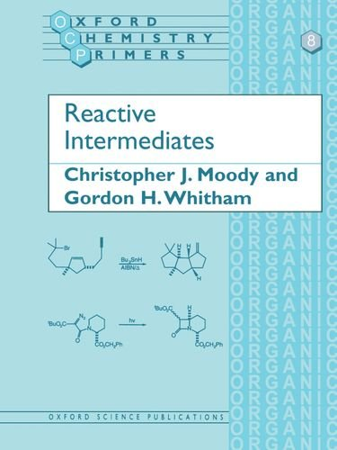 9780198556725: Reactive Intermediates (Oxford Chemistry Primers)
