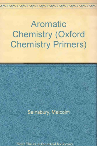 9780198556756: Aromatic Chemistry (Oxford Chemistry Primers)