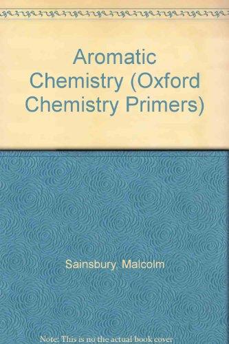 9780198556756: Aromatic Chemistry (Oxford Chemistry Primers)