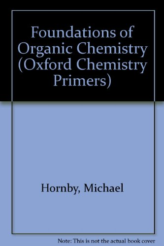9780198556817: Foundations of Organic Chemistry