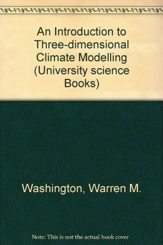 9780198557180: An Introduction to Three-dimensional Climate Modelling (University science Books)