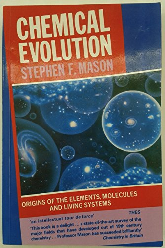 9780198557432: Chemical Evolution: Origin of the Elements, Molecules and Living Systems
