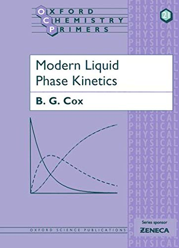 9780198557449: Modern Liquid Phase Kinetics (Oxford Chemistry Primers)