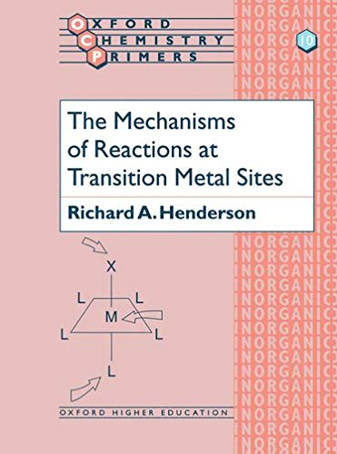 9780198557463: The Mechanisms of Reactions at Transition Metal Sites (Oxford Chemistry Primers)