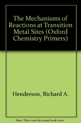 9780198557470: The Mechanisms of Reactions at Transition Metal Sites (Oxford Chemistry Primers)