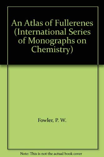 9780198557876: An Atlas of Fullerenes (International Series of Monographs on Chemistry)