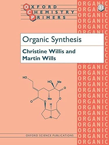 9780198557913: Organic Synthesis (Oxford Chemistry Primers)
