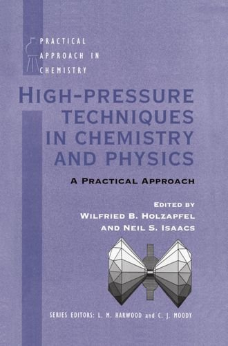 High Pressure Techniques in Chemistry and Physics: Holzapfel, Isaacs