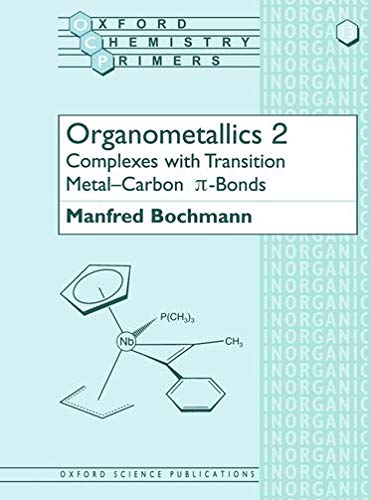 9780198558132: Organometallics 2: Complexes with Transition Metal-Carbon  bonds: Complexes with Transition Metal-carbon Pi-bonds Vol 2 (Oxford Chemistry Primers)