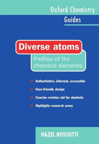 9780198558156: Diverse Atoms: Profiles of the Chemical Elements (Oxford Chemistry Guides)