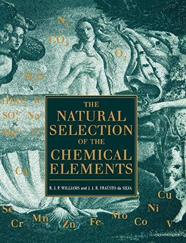9780198558422: The Natural Selection of the Chemical Elements: The Environment and Life's Chemistry