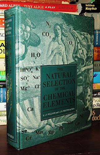 9780198558439: The Natural Selection of the Chemical Elements: The Environment and Life's Chemistry