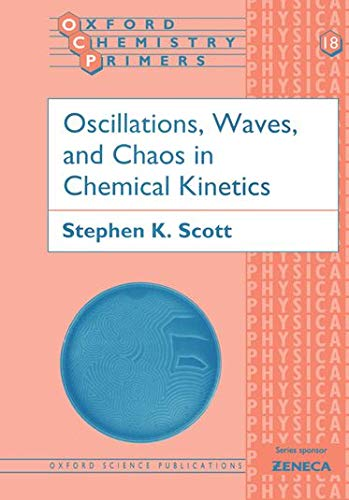9780198558446: Oscillations, Waves, and Chaos in Chemical Kinetics