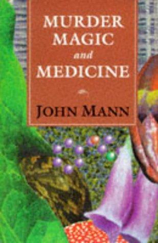 9780198558545: Murder, Magic, and Medicine