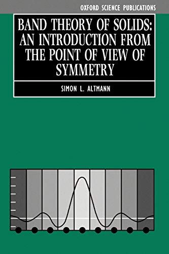 9780198558668: Band Theory of Solids: An Introduction from the Point of View of Symmetry