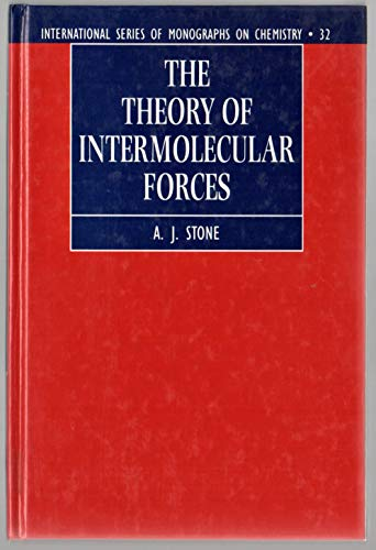 9780198558842: The Theory of Intermolecular Forces (International Series of Monographs on Chemistry)