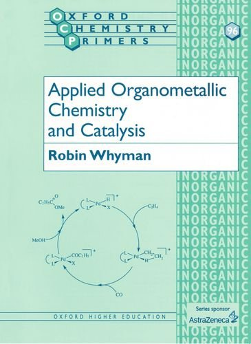 9780198559177: Applied Organometallic Chemistry and Catalysis (Oxford Chemistry Primers)