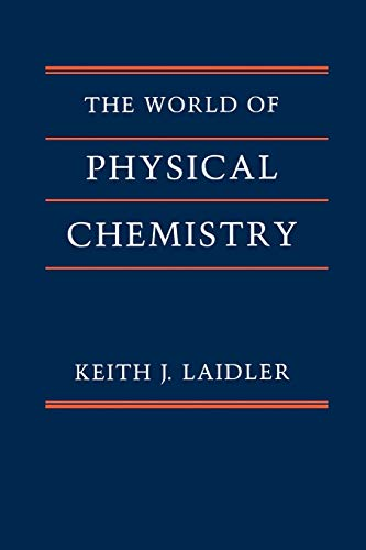 9780198559191: The World of Physical Chemistry
