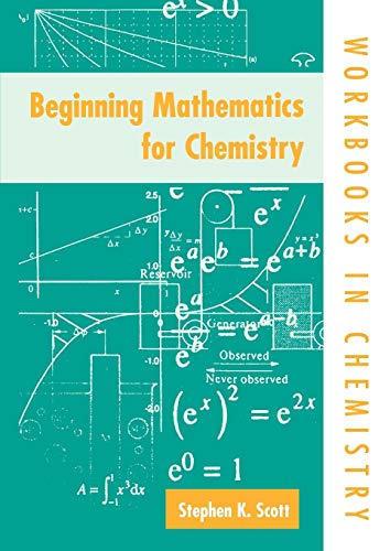 Beginning Mathematics For Chemistry (International Union Of: Scott, Stephen K