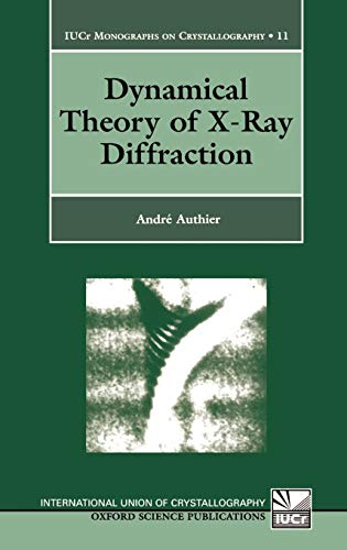 9780198559603: Dynamical Theory of X-Ray Diffraction (IUCr Crystallographic Symposia)