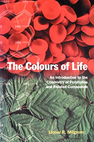 9780198559627: The Colours of Life: An Introduction to the Chemistry of Porphyrins and Related Compounds