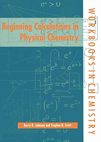 9780198559658: Beginning Calculations in Physical Chemistry (Workbooks in Chemistry)