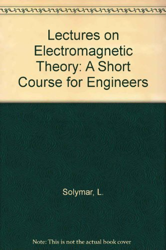 9780198561262: Lectures on Electromagnetic Theory: A Short Course for Engineers