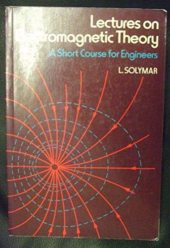 9780198561378: Lectures on Electromagnetic Theory: A Short Course for Engineers
