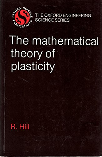 9780198561620: The Mathematical Theory of Plasticity (Engineering Science S.)