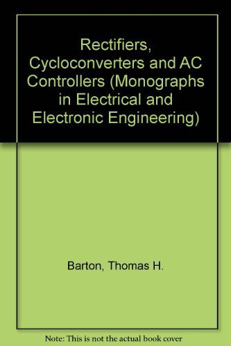 9780198561637: Rectifiers, Cycloconverters, and AC Controllers (Monographs in Electrical and Electronic Engineering)
