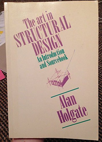 9780198561774: The Art in Structural Design: An Introduction and Sourcebook
