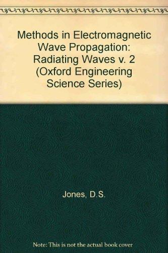 Methods in Electromagnetic Wave Propagation: Volume II: Jones, D. S.