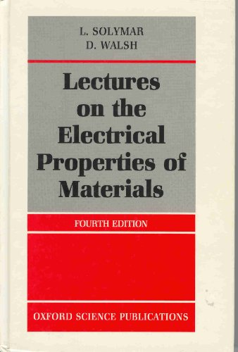 Lectures on the Electrical Properties of Materials: Solymar, L., Walsh, Donald