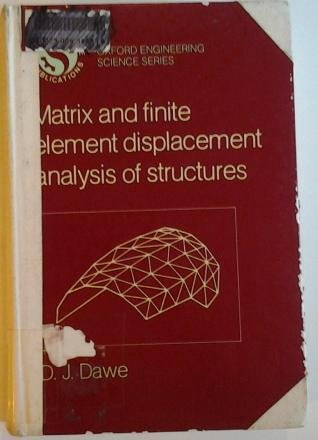 9780198562115: Matrix and Finite Element Displacement Analysis of Structures (Engineering Science)