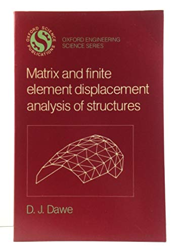 9780198562139: Matrix and Finite Element Displacement Analysis of Structures (Engineering Science)