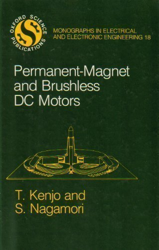 Permanent-Magnet and Brushless DC Motors (Monographs in Electrical and Electronic Engineering, 18) (9780198562146) by Takashi Kenjo; S. Nagamori